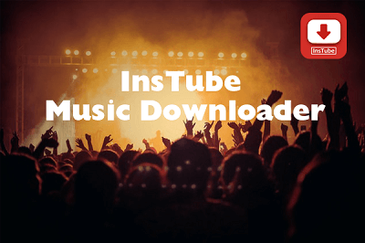 InsTube Music Downloader: Download Free Music on Your Android