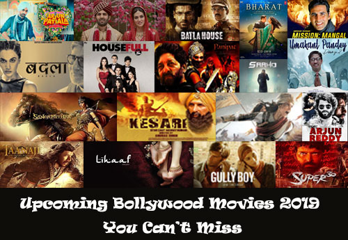 Top 51 Upcoming Bollywood Movies 2019 You Can't Miss