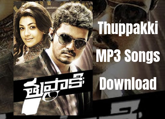 Best Way for Thuppakki Songs Download in MP3 for FREE