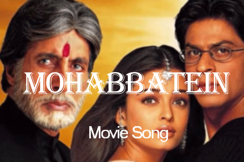 Mohabbatein movie song and film download