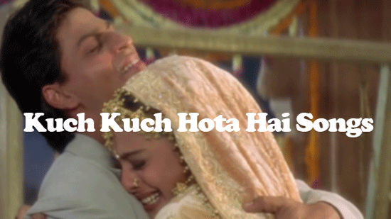 Kuch Kuch Hota Hai Songs & Full Movie Download for Free MP3, MP4