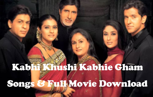 Kabhi Khushi Kabhi Gham Song, Full Movie Download HD MP3, 3GP