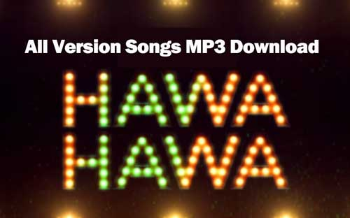 Hawa Hawa song download InsTube