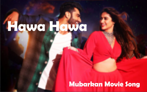 Mubarakan 2017 movie Hawa Hawa video song