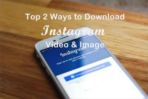 Top 2 ways Instagram video download