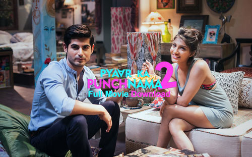 Pyaar Ka Punchnama 2 Full Movie Download in Hindi 720p