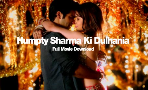 Humpty Sharma Ki Dulhania full movie InsTube