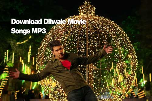 download Dilwale songs MP3