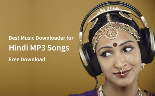Best Music Downloader for Hindi MP3 Songs Free Download