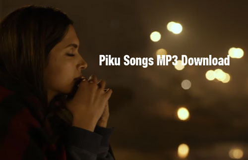 Piku MP3 songs download