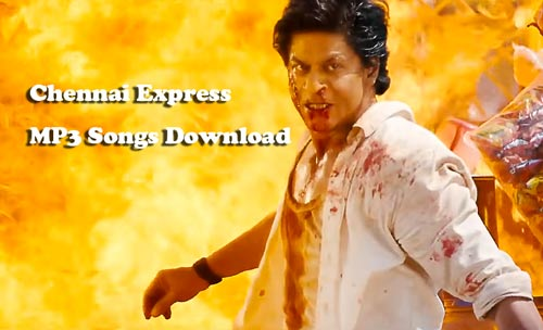 Chennai Express MP3 songs download