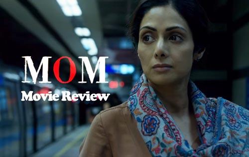 Mom 2017 movie review