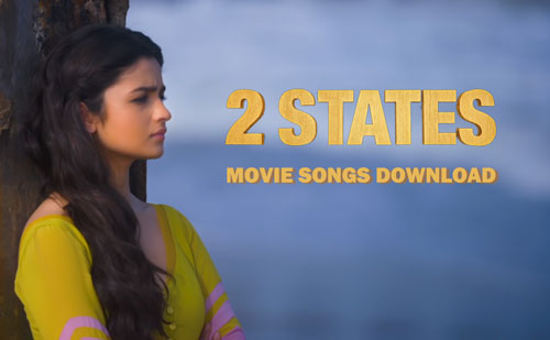 2 States movie songs download