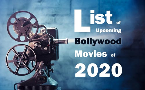 For You! List of Upcoming Bollywood Movies of 2020