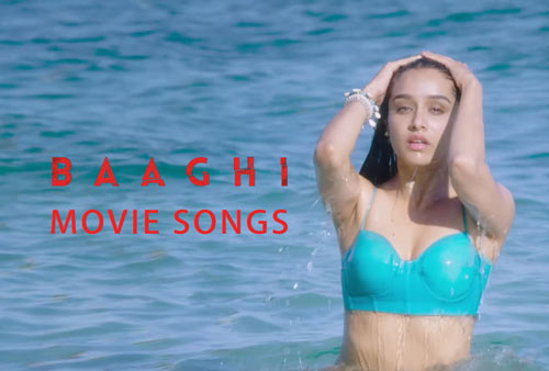 Baaghi movie songs download