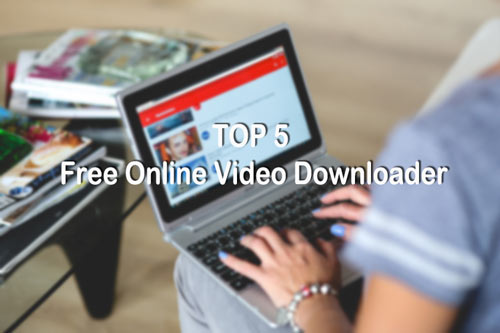 Top 5 Fast and Free Youtube Downloader Online