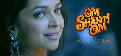Om Shanti Om movie review