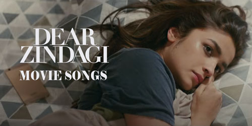 Dear Zindagi songs download