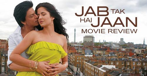 Jab Tak Hai Jaan movie review