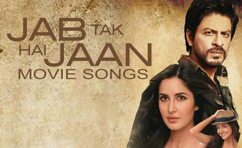 Jab Tak Hai Jaan songs download