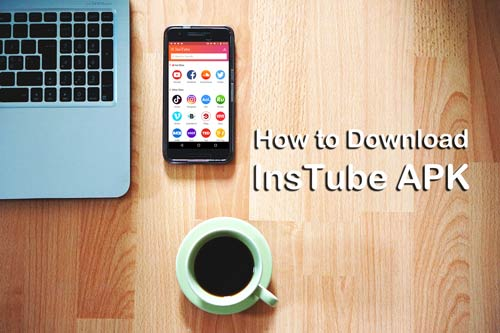 how to download Instube apk