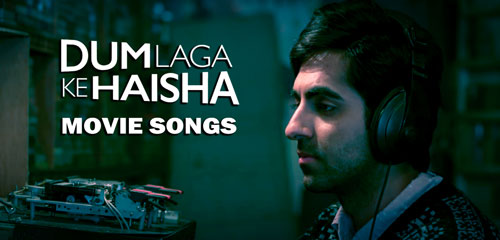 Dum Laga Ke Haisha songs download