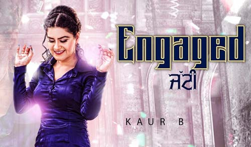 Engaged-Jatti-Kaur-B-new-Punjabi-songs-2018-download