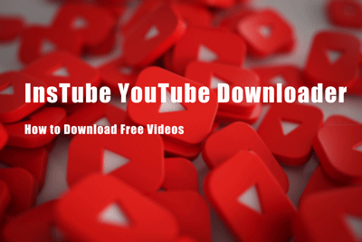 InsTube YouTube Downloader: How to Download Free Videos
