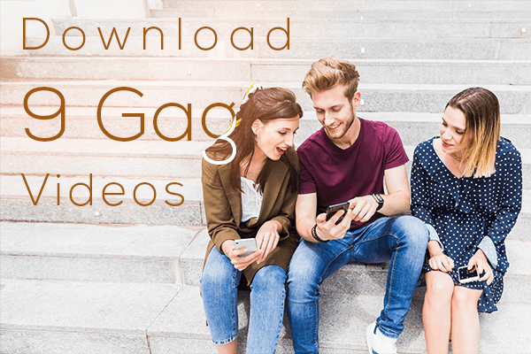 download 9GAG videos