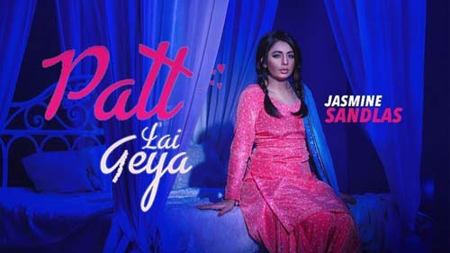 Patt-Lai-Geya-Jasmine-Sandlas-Punjabi-songs-download-2018