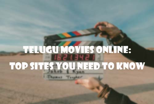 Telugu-Movies-Online-Top-Sites-You-Need-to-Konw